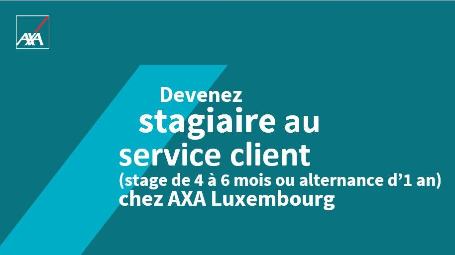 Stagiaire au service client (M/F) Stage ou Alternance | AXA Luxembourg