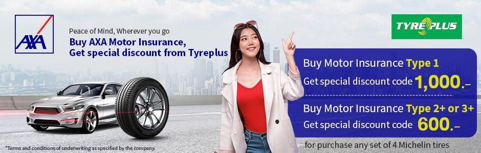 Buy AXA Motor Insurance, get special discount code from Tyreplus up to 1,000-.