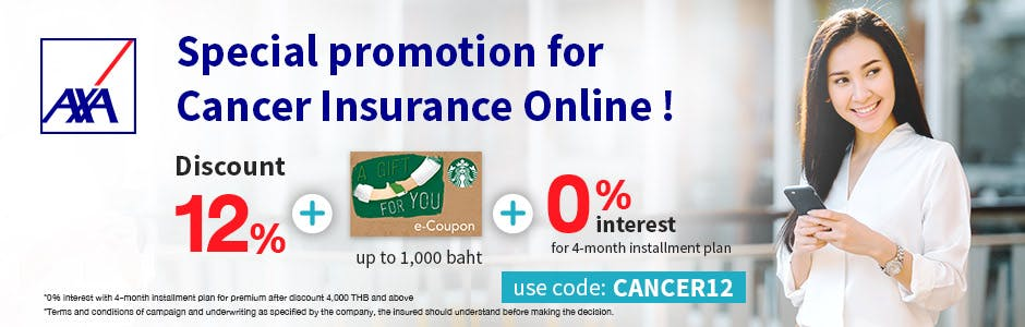 """Special 3-step promotion on Cancer Insurance Online! Discount 12% off, Starbucks e-Coupon and 0% interest with 4-month installment! Use code: """"CANCER12"""""""